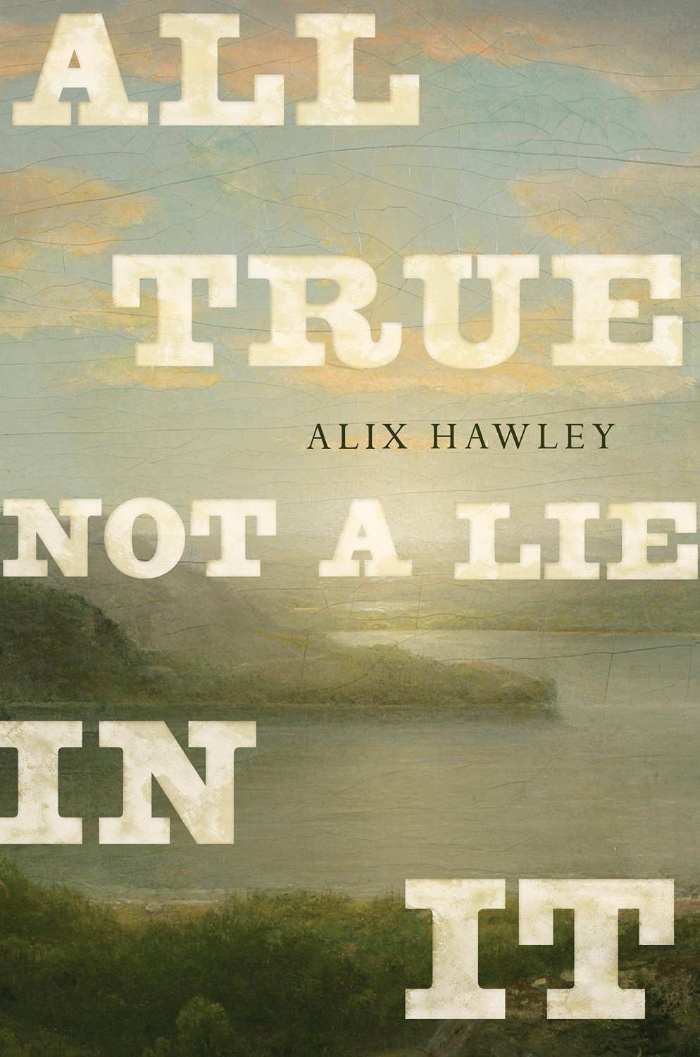All True Not a Lie in It book jacket