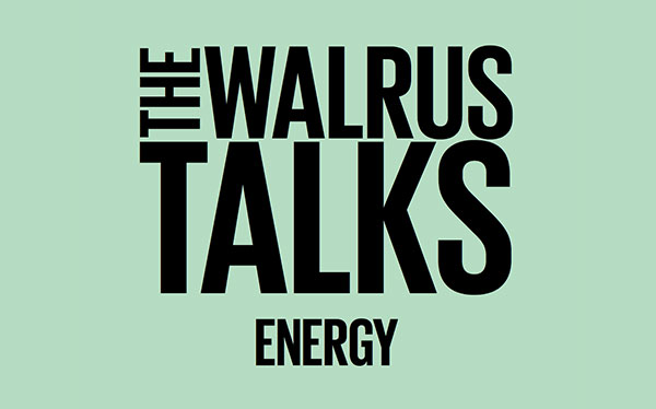 The Walrus Talks Energy: Montreal