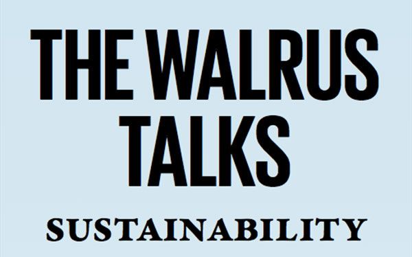 The Walrus Talks Sustainability