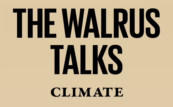 The Walrus Talks Climate