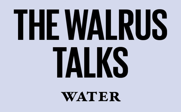The Walrus Talks Water